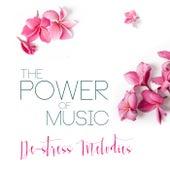 The Power of Music: De-stress Melodies von Various Artists