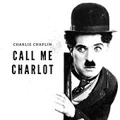 Call me Charlot de Charlie Chaplin