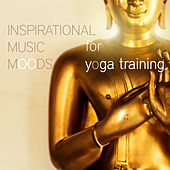 Inspirational Music Moods for Yoga Training von Various Artists