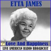 Love And Happiness (Live) van Etta James