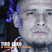 16 Toneladas de Tiro Loko