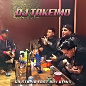 Go Stupid East Bay Remix by Dj Take1mo
