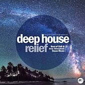 Deep House Relief, Vol. 3: Best of Chill & Deep Atmospheric House Music de Various Artists
