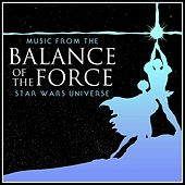 Balance of the Force - Music from the Star Wars Universe de L'orchestra Cinematique