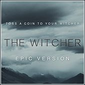 Toss a Coin to Your Witcher - From the Witcher (Epic Version) van L'orchestra Cinematique