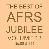 THE BEST OF AFRS JUBILEE, Vol. 13 No. 98 & 351 by Various Artists