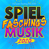 Spiel Faschings Musik 2020 (Die besten Fasching Hits 2020) by Various Artists