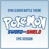 Pokemon: Sword and Shield - Gym Leader Battle Theme (Epic Version) van L'orchestra Cinematique