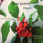 What Sweeter Music by Tandy C. Reussner