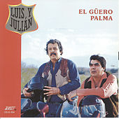 El Güero Palma de Luis Y Julian