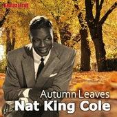 Autumn Leaves (Remastered) de Nat King Cole