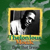 Darn That Dream (Remastered) by Thelonious Monk