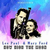 How High the Moon (Remastered) von Les Paul & Mary Ford
