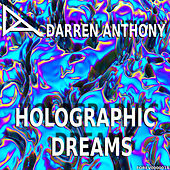 Holographic Dreams by Darren Anthony
