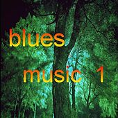 Blues Music 1 by Various Artists