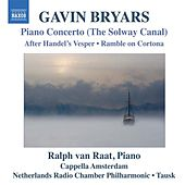 Bryars: Piano Concerto (The Solway Canal) by Ralph van Raat