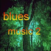 Blues Music 2 by Various Artists