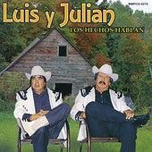 Los Hechos Hablan de Luis Y Julian