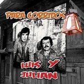 Para Corridos de Luis Y Julian