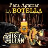 Para Agarrar La Botella de Luis Y Julian