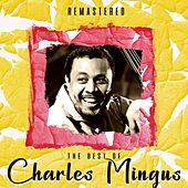 The Best of Charles Mingus (Remastered) de Charles Mingus