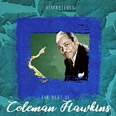 The Best of Coleman Hawkins (Remastered) by Coleman Hawkins