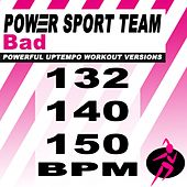Bad (Powerful Uptempo Cardio, Fitness, Crossfit & Aerobics Workout Versions) by Power Sport Team
