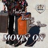 Movin' On de Heather Thomas Van Deren