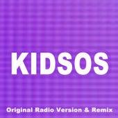 Kidsos (Original Radio Version & Remix) von Sebastian Ingro