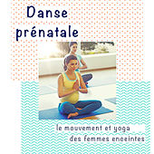 Danse prénatale: Chansons relaxantes pour le mouvement et yoga des femmes enceintes by Various Artists
