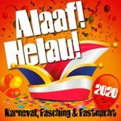 Alaaf! Helau! Karneval, Fasching & Fastnacht 2020 von Various Artists