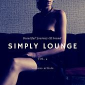 Simply Lounge (Beautiful Journey of Sounds), Vol. 4 von Various Artists