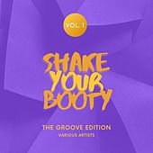 Shake Your Booty (The Groove Edition), Vol. 1 by Various Artists