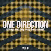 One Direction, Vol. 6 (Always and Only Deep House Music) di Various Artists