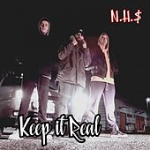 Keep It Real (Original) by Nh$
