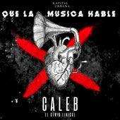 Que la Música Hable von Caleb