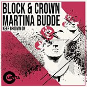 Keep Groovin On by Block and Crown