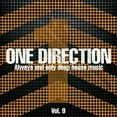 One Direction, Vol. 9 (Always and Only Deep House Music) di Various Artists