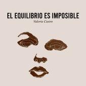 El equilibrio es imposible by Valeria Castro