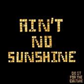 Ain't No Sunshine by Salaam Remi