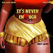 It's Never Enough (Nuff Love) by Salaam Remi