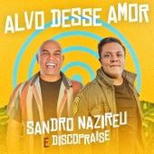Alvo Desse Amor de Sandro Nazireu