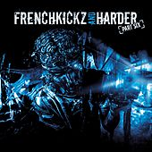 Frenchkickz and Harder Part Six by Various Artists