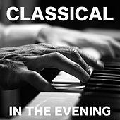 Classical In The Evening de Various Artists