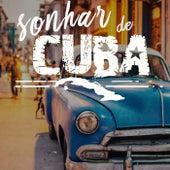 Sonhar de Cuba (A melhor música cubana de todos os tempos) by Various Artists