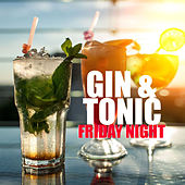 Gin & Tonic Friday Night by Various Artists