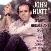 Ottowa Broadcast 1988 de John Hiatt