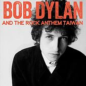Bob Dylan and the Rock Anthem Taiwan von Various Artists