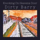 Knocking On Heavens Door de Dirty Barry