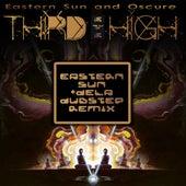 Third Eye High (Eastern Sun & dela Dubstep Remix) by Eastern Sun